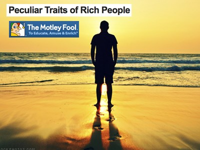 Peculiar Traits of Rich People Motley Fool