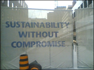 Sustainabilty without compromise sign at worksite