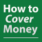 How To Cover Money Rewind: Business for Broadcast