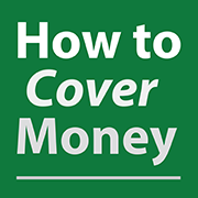 How to Cover Money Podcast